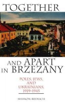 'Together and Apart in Brzezany: Poles, Jews, and Ukrainians, 1919–1945′, by Shimon Redlich